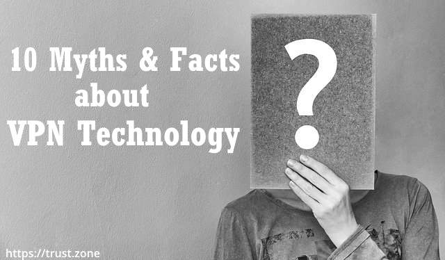 10 Myths And Facts About VPN Technology