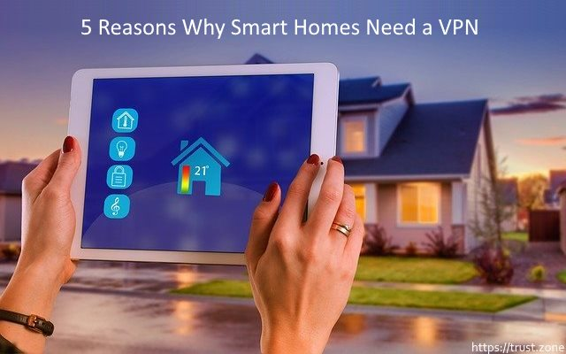 5 Reasons Why Smart Homes Need a VPN