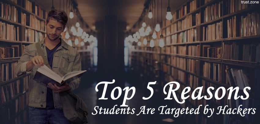 5 Reasons Students Are Targeted by Hackers