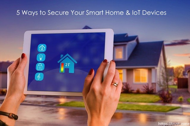 5 Ways to Secure Your Smart Home & IoT Devices