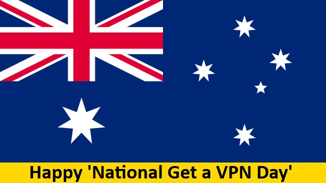 Happy 'Get a VPN Day' in Australia!