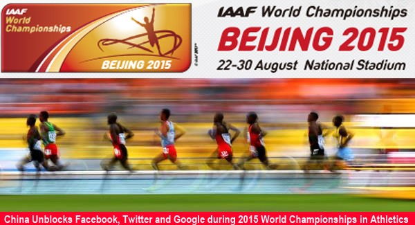China Unblocks Facebook, Twitter and Google during 2015 World Championships in Athletics