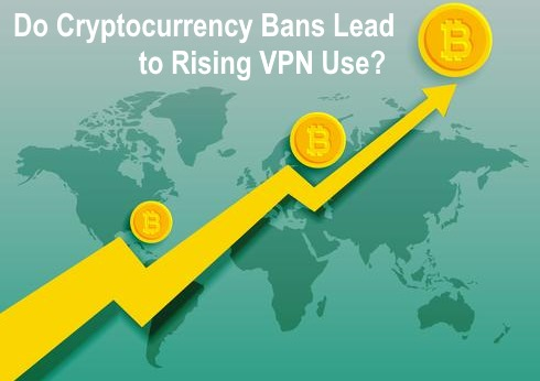 Do Cryptocurrency Bans Lead to Rising VPN Use?