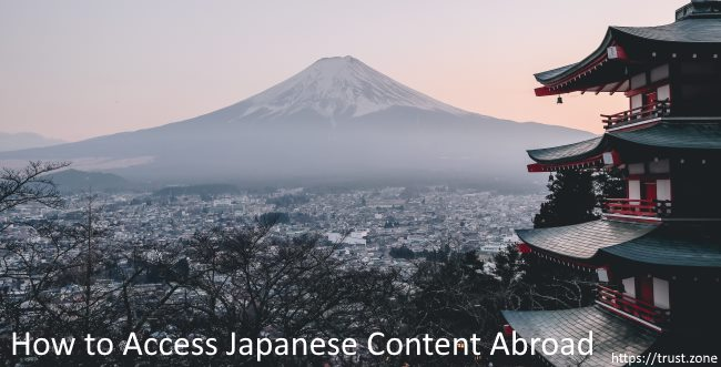 How to Access Japanese Content Abroad