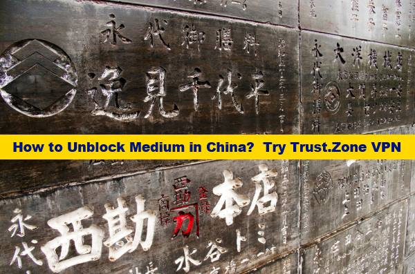 How to Access Medium and Wordpress in China?